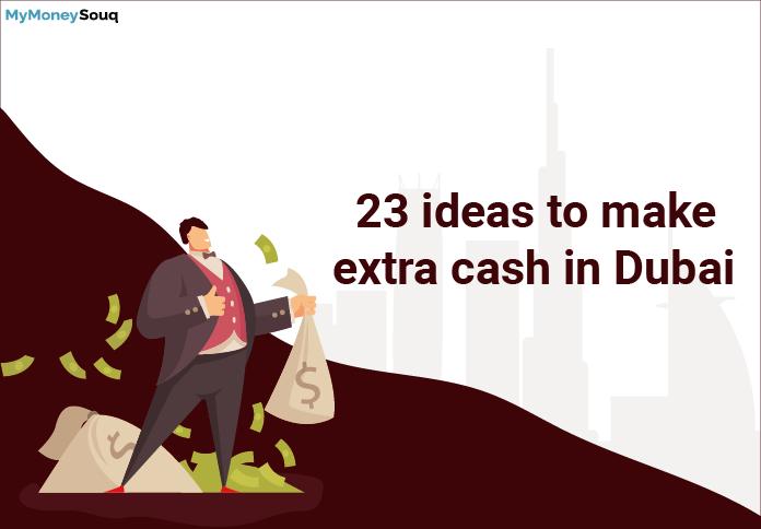 23 ideas to make money in dubai