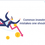 Common investment mistakes one should avoid