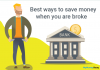 Best ways to save money when you are broke