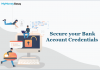 Secure your Bank Account Credentials