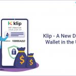 Klip - A New Digital Wallet in the UAE