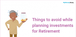 Things to avoid while planning investments for Retirement
