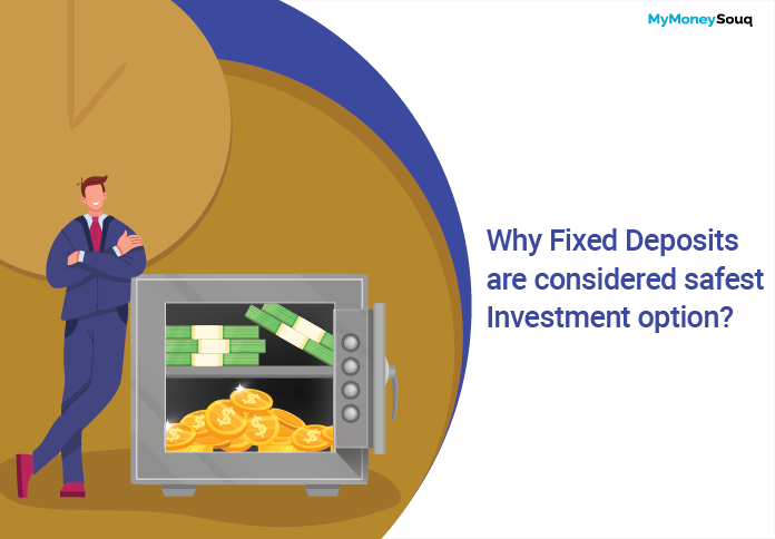 Why fixed deposits are considered safest investment option
